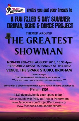 The Greatest Showman Project  at the Spark- 20 - 24 August