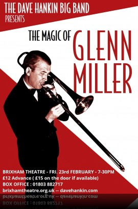The  Dave Hankin Big Band presents 'The Magic of Glenn Miller' - Friday 23 February 2018 7.30 pm