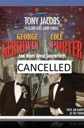 CANCELLED - Tony Jacobs presents 'A Celebration of the Greatest American and British Songbooks' - Sunday 4 March 2018 7.30 pm