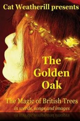 Cat Weatherill in 'The Golden Oak' - Thursday 14 April 7.30 pm